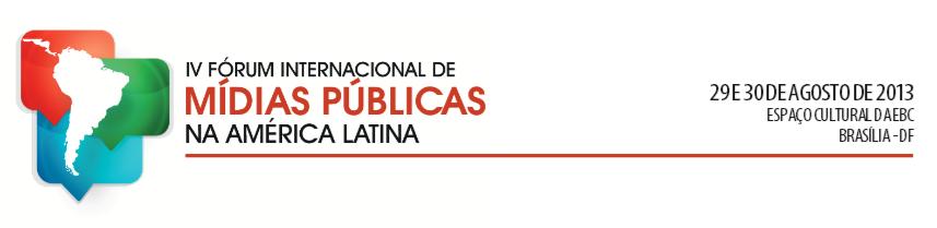 Logo IV Fórum Internacional de Mídias Públicas na América Latina